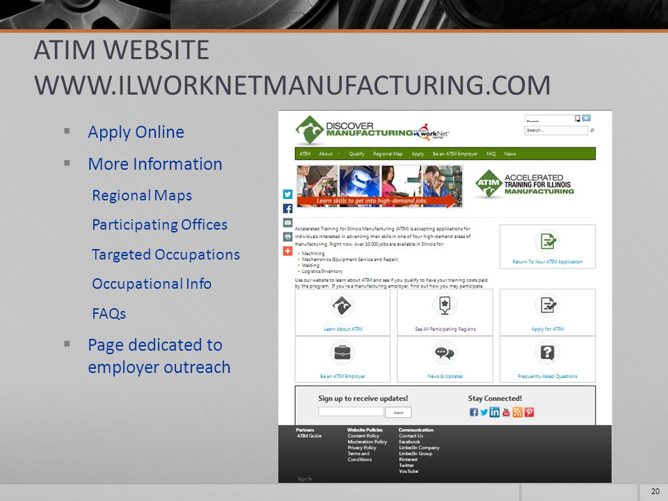 ATIM WEBSITE WWW.ILWORKNETMANUFACTURING.COM  Apply Online  More Information Regional Maps Participating Offices Targeted Occupations Occupational Info FAQs  Page dedicated to employer outreach 20