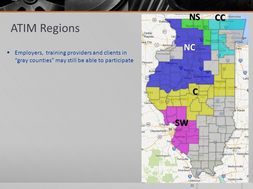 ATIM Regions 22 NS CC C NC SW  Employers, training providers and clients in gray counties may still be able to participate