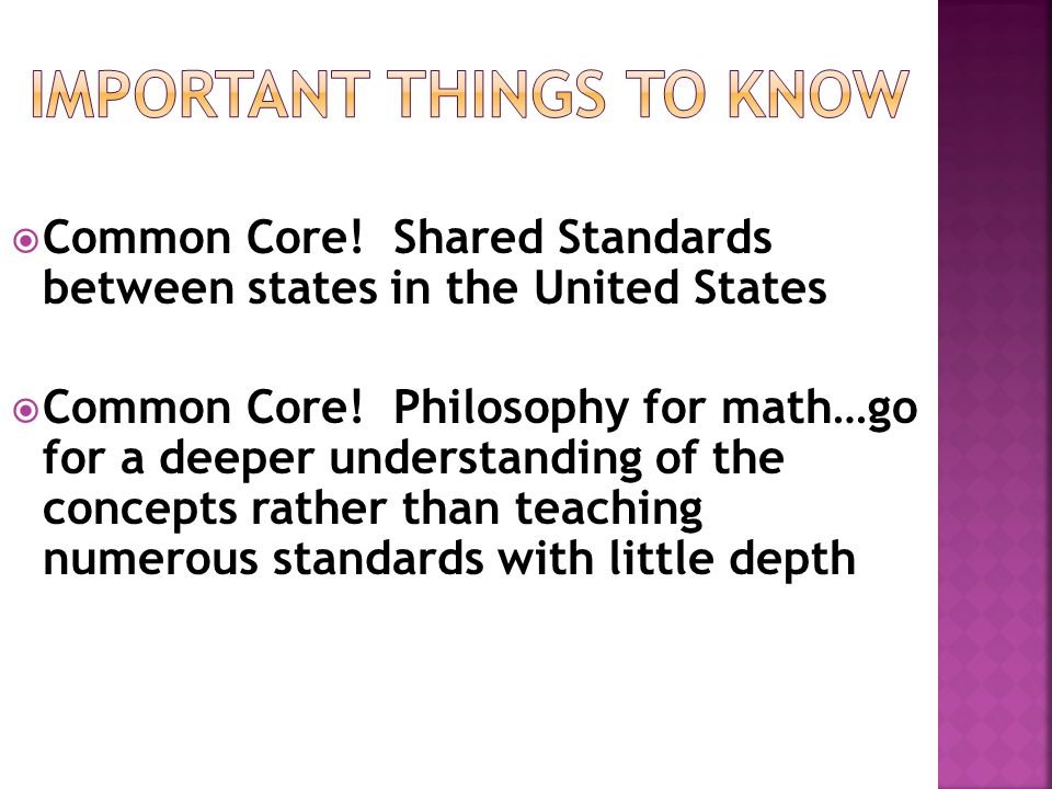 Common Core. Shared Standards between states in the United States  Common Core.