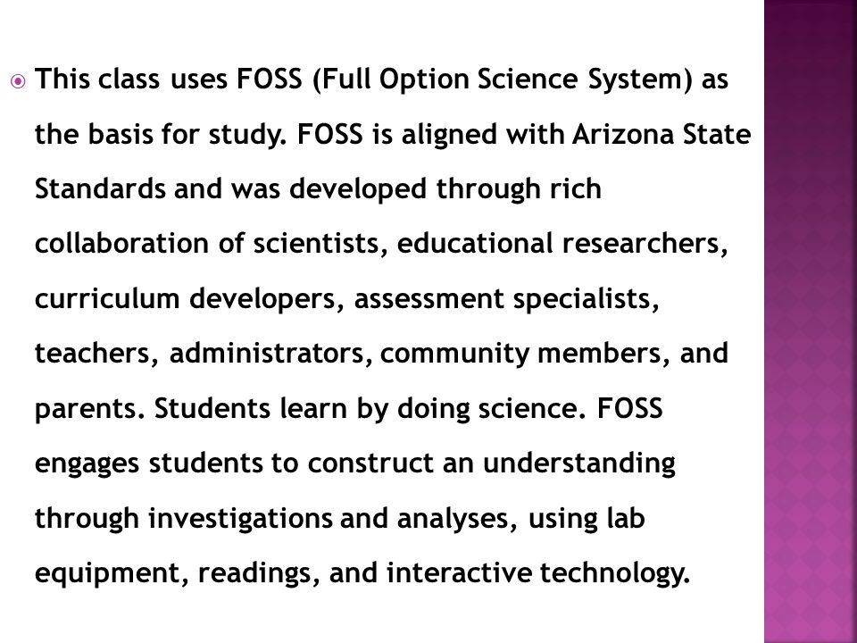  This class uses FOSS (Full Option Science System) as the basis for study.