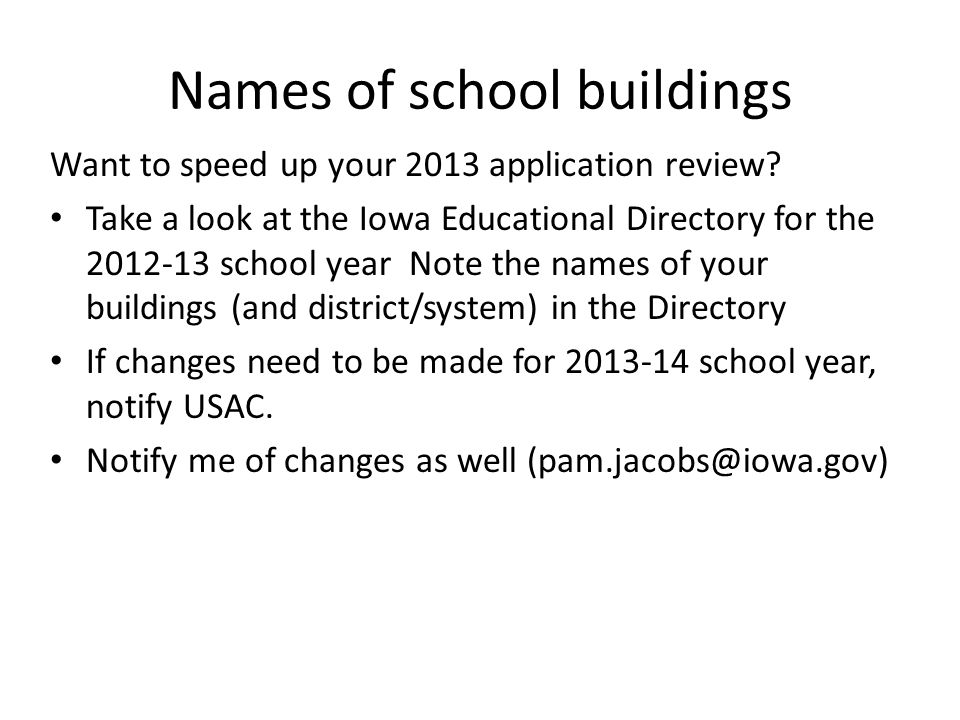 Names of school buildings Want to speed up your 2013 application review.