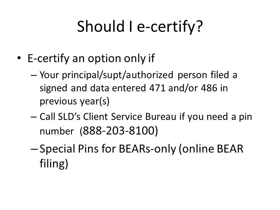 Should I e-certify.