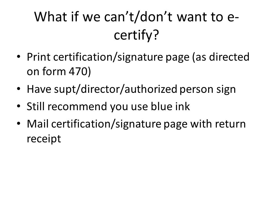 What if we can't/don't want to e- certify.