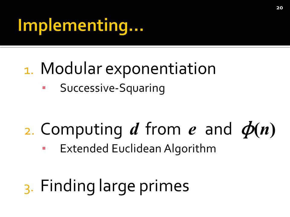 1. Modular exponentiation ▪ Successive-Squaring 2.