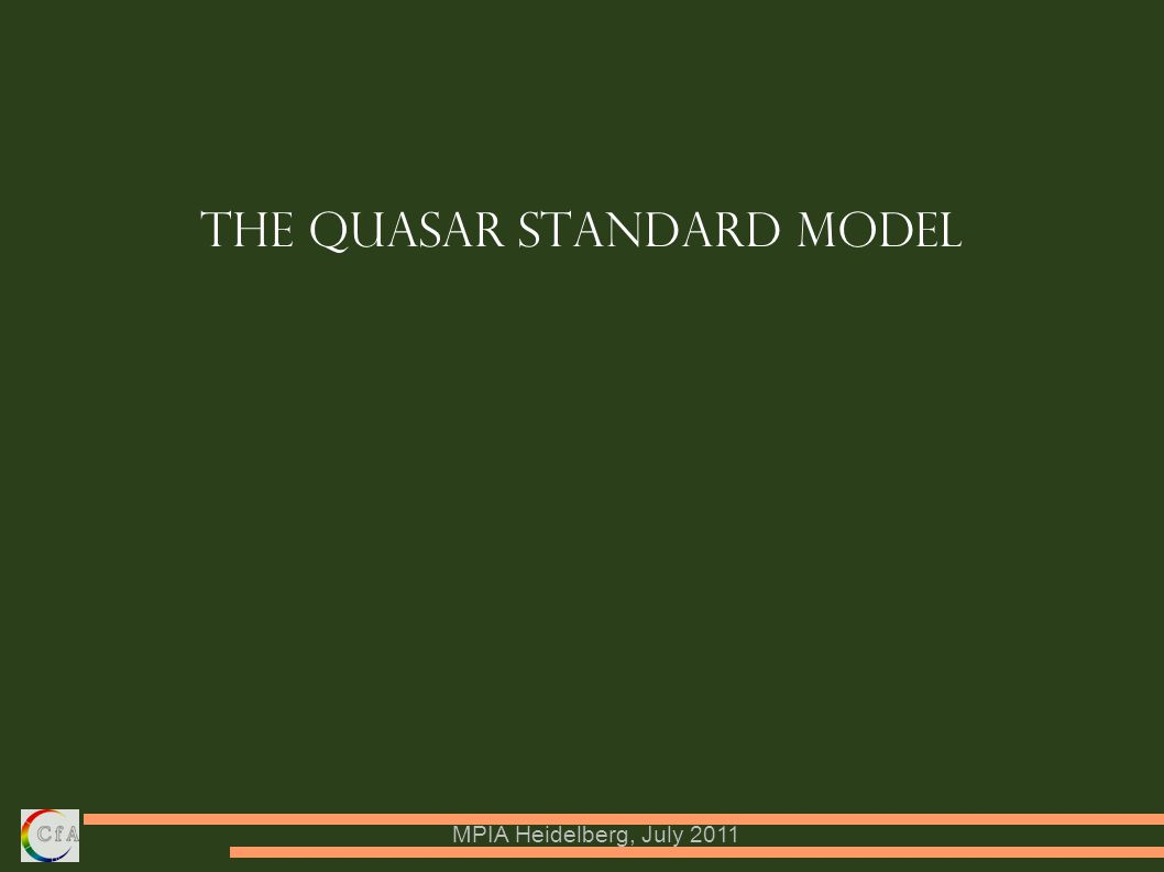 MPIA Heidelberg, July 2011 The Quasar Standard Model
