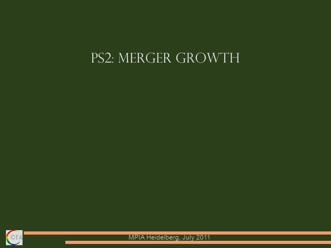 MPIA Heidelberg, July 2011 PS2: Merger Growth