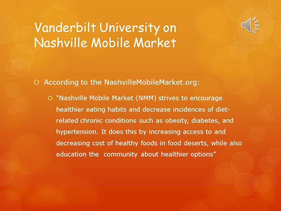The National Mobile Market Mission of Vanderbilt University  We encourage the development of preventative strategies for tackling the epidemics of ob