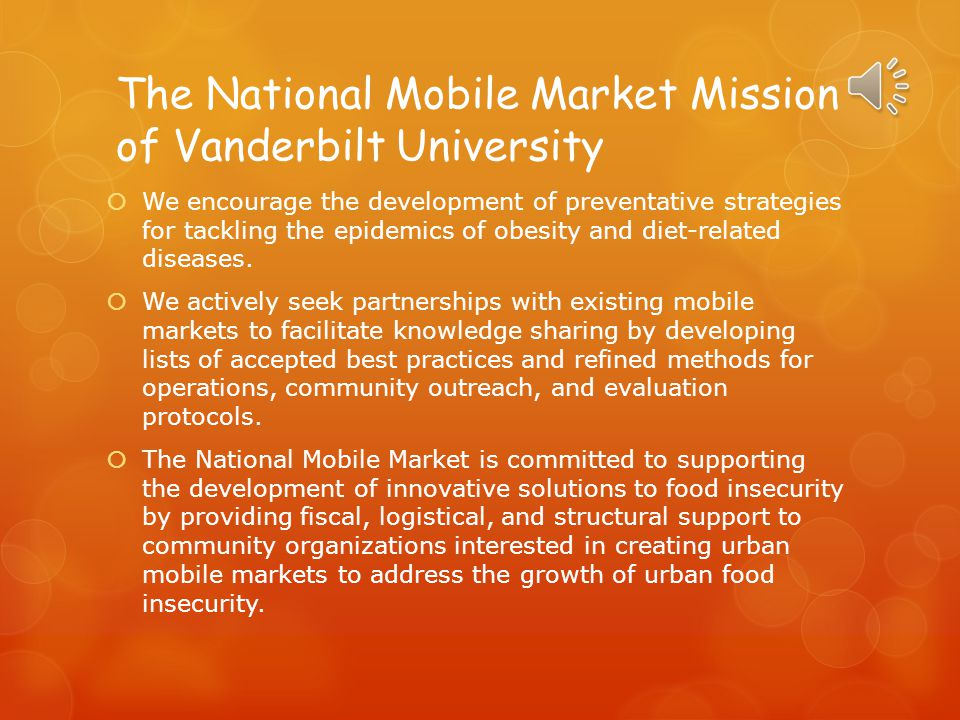 Who has Initiated a Mobile Market  The Nashville Mobile Market is maintained by Vanderbilt University students and volunteers.  The Nashville Mobile