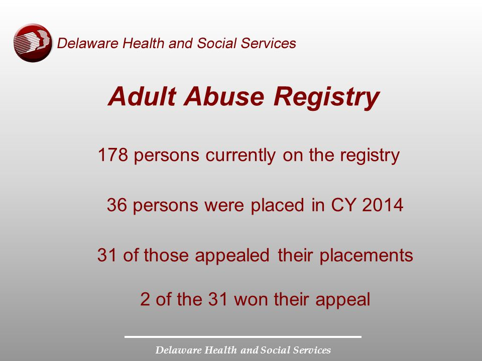 Delaware Health and Social Services Background Checks FingerprintsRap BackTotal CY 13CY 14CY 13CY 14CY 13CY 14 All Applicants9,41810,8011,47729010,89511,091 No Convictions8,3539,253554748,9079,327 No Disqualifier1,0421,494263311,3051,525 Disqualifier000000 Pending (as of 12/31 of the given CY) 2354660185683239