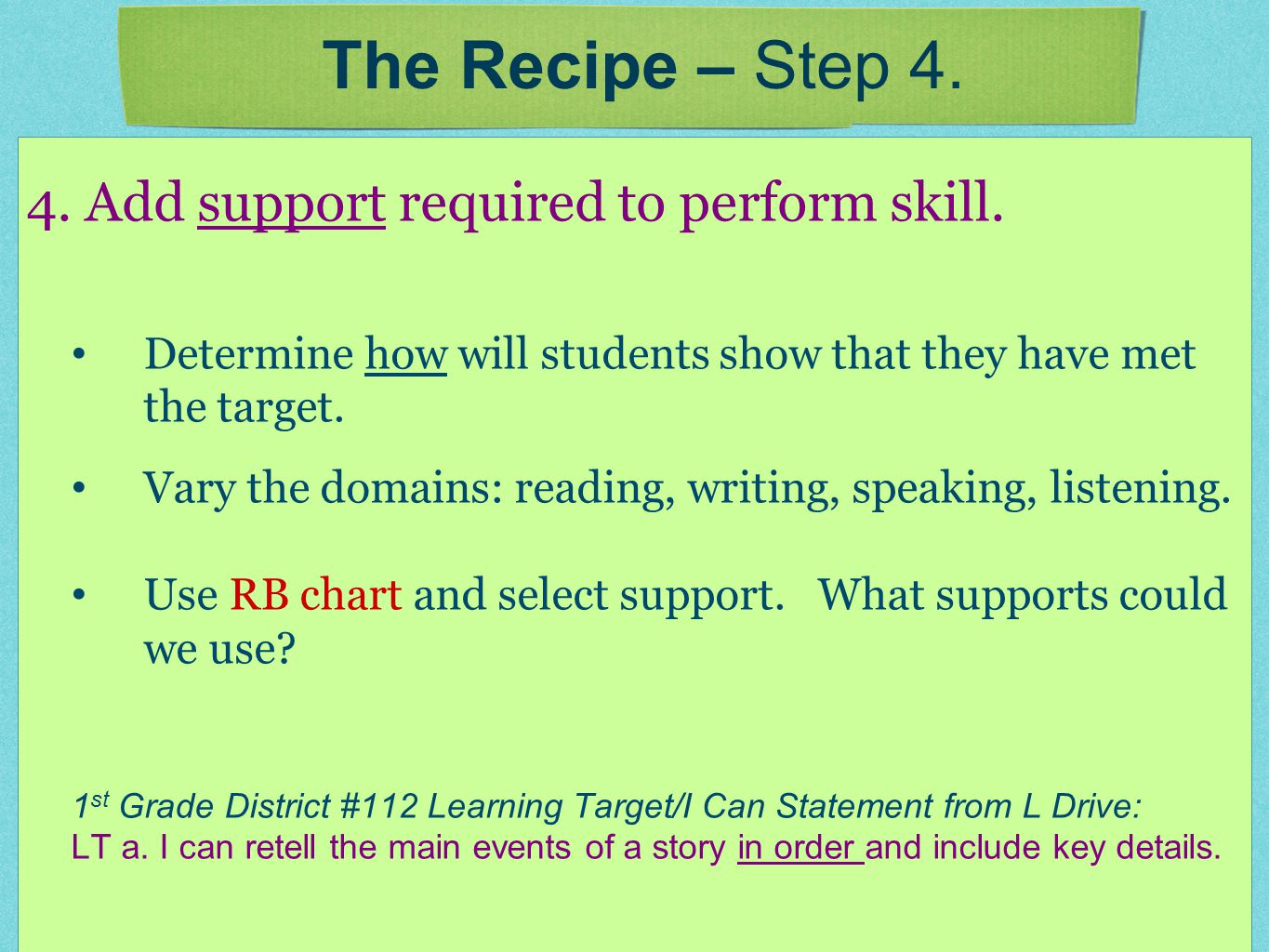 4. Add support required to perform skill.