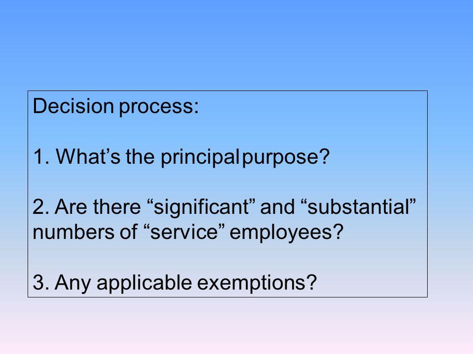 Decision process: 1. What's the principal purpose.
