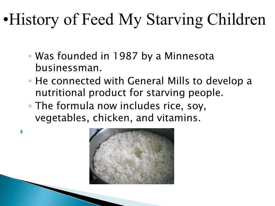  What is FMSC's goal.◦ To feed starving children in impoverished countries.