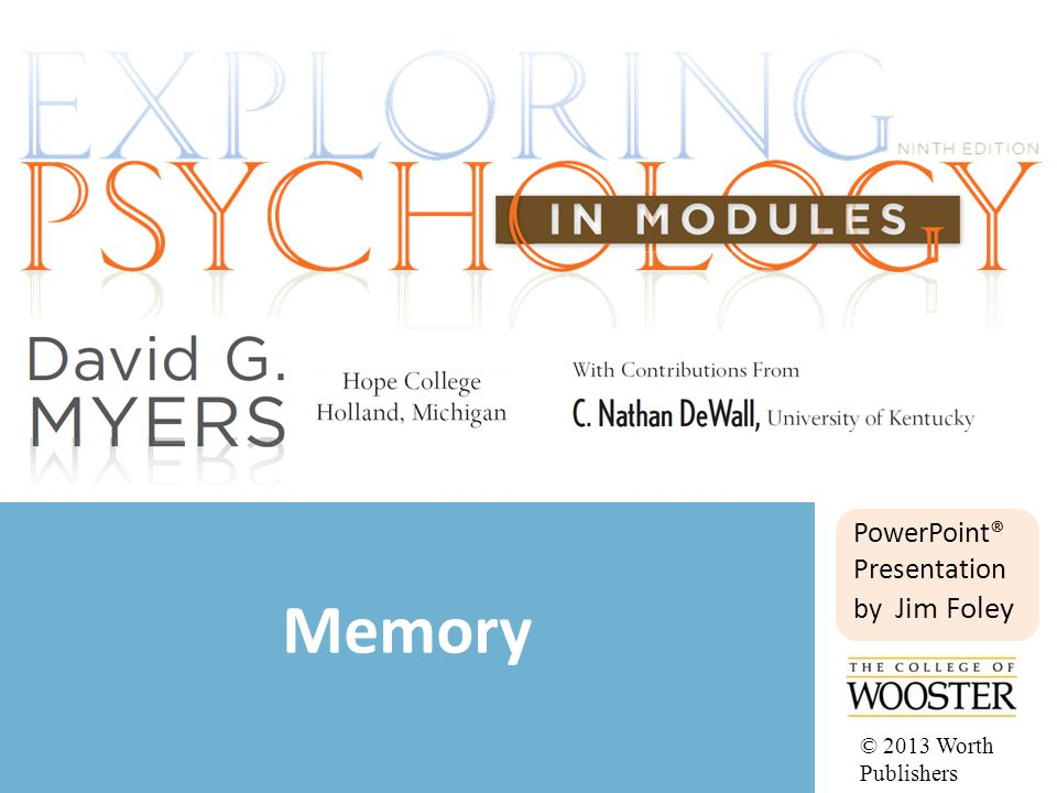 PowerPoint® Presentation by Jim Foley Memory © 2013 Worth Publishers
