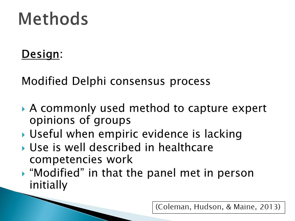 Design: Modified Delphi consensus process  A commonly used method to capture expert opinions of groups  Useful when empiric evidence is lacking  Us