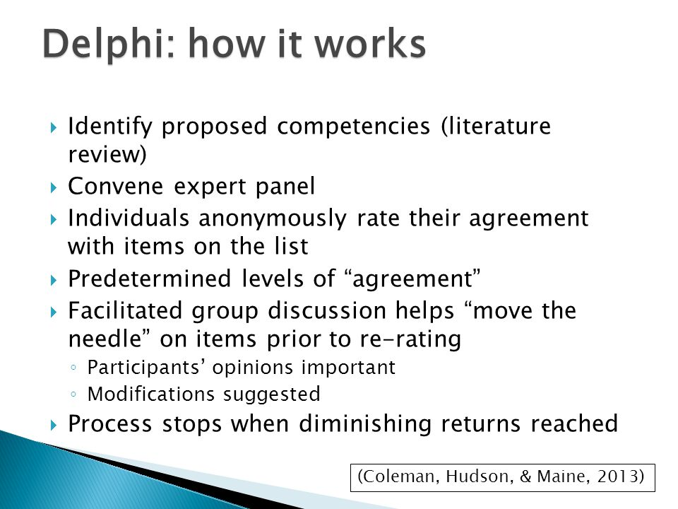  Identify proposed competencies (literature review)  Convene expert panel  Individuals anonymously rate their agreement with items on the list  Pr
