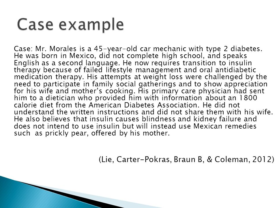 Case: Mr. Morales is a 45-year-old car mechanic with type 2 diabetes. He was born in Mexico, did not complete high school, and speaks English as a sec