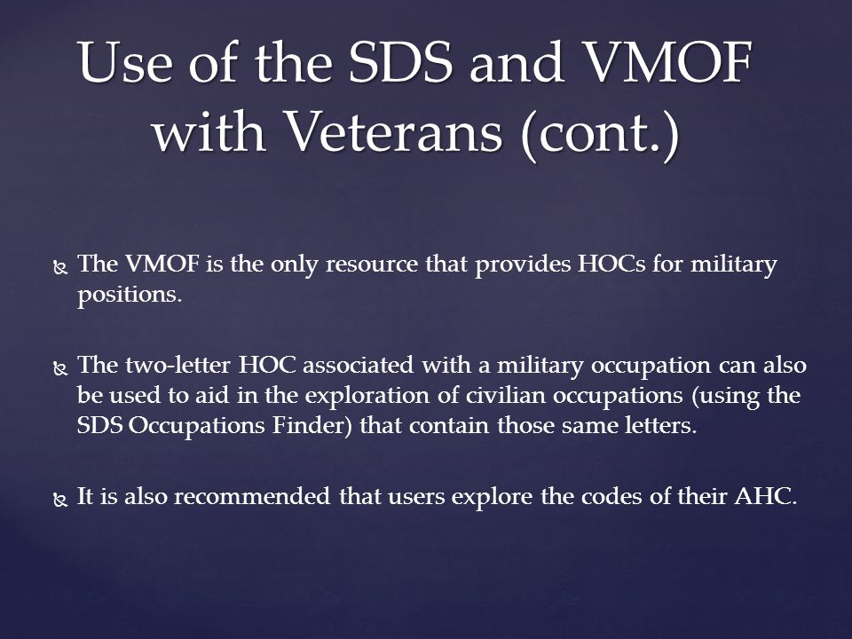   The VMOF is the only resource that provides HOCs for military positions.