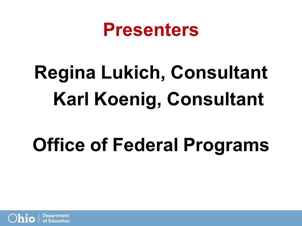 Presenters Regina Lukich, Consultant Karl Koenig, Consultant Office of Federal Programs