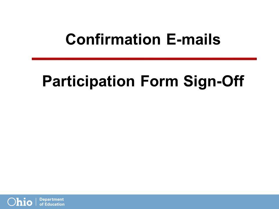 Confirmation E-mails Participation Form Sign-Off
