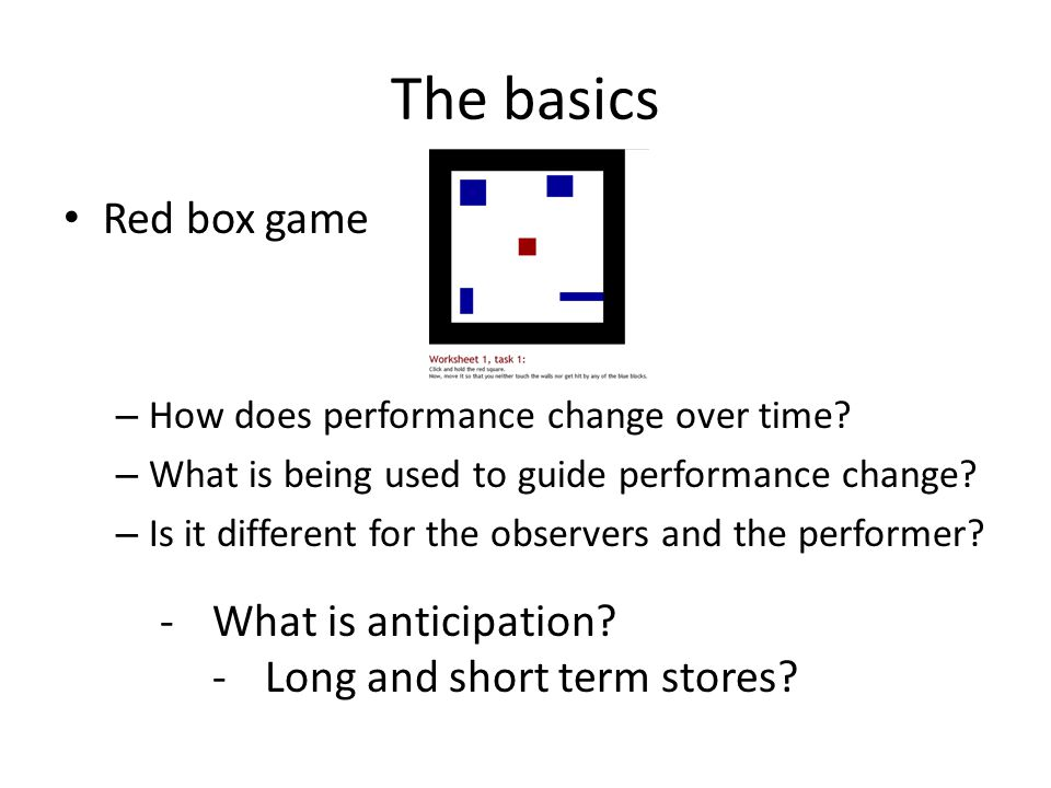 The basics Red box game – How does performance change over time.