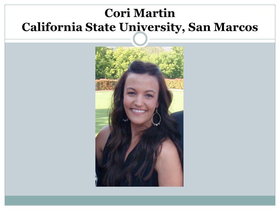 Cori Martin California State University, San Marcos