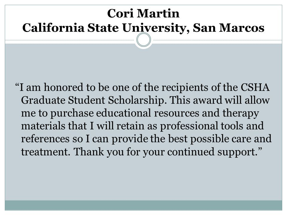 I am honored to be one of the recipients of the CSHA Graduate Student Scholarship.
