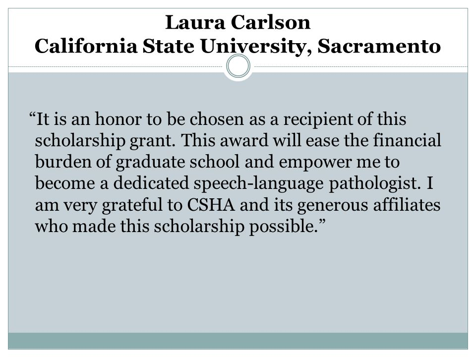 It is an honor to be chosen as a recipient of this scholarship grant.