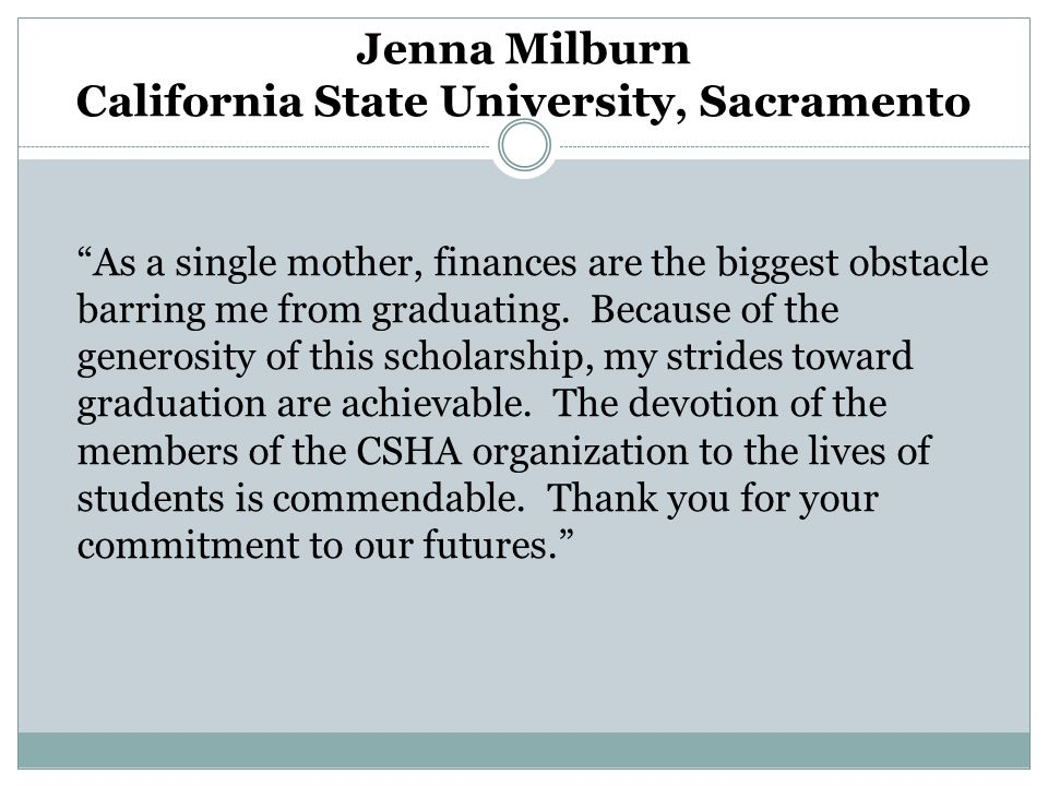 """""""As a single mother, finances are the biggest obstacle barring me from graduating. Because of the generosity of this scholarship, my strides toward gr"""