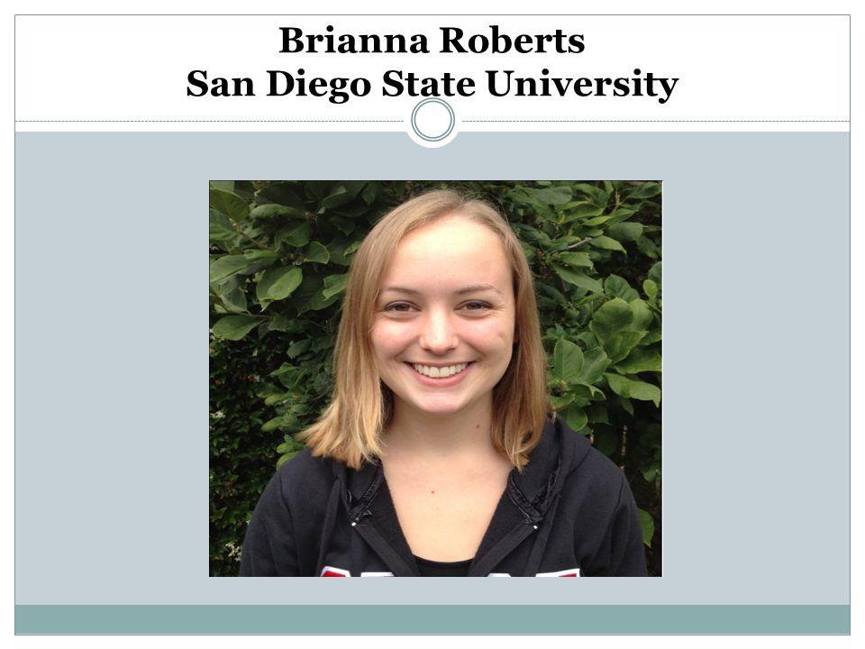 Brianna Roberts San Diego State University