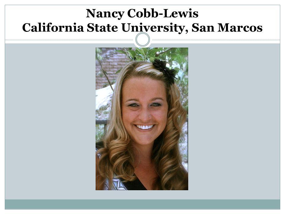 Nancy Cobb-Lewis California State University, San Marcos