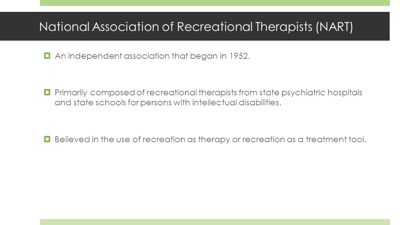 National Therapeutic Recreation Society (NTRS)  Those in the Hospital Recreation Section of ARS and the National Association of Recreational Therapists (NART) came together to form NTRS in 1966.