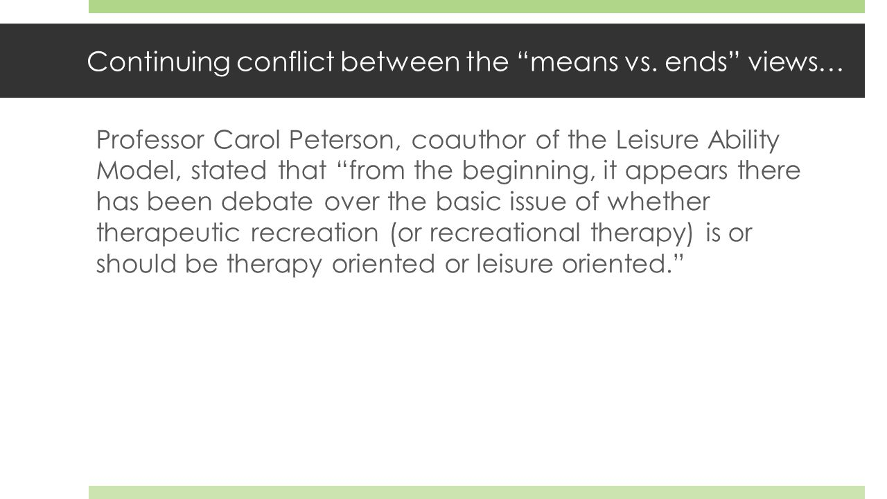A new professional organization begins…  Ultimately philosophical conflicts between the leisure orientation and the therapy orientation and a desire for an autonomous professional organization lead to the formation of the American Therapeutic Recreation Association (ATRA).
