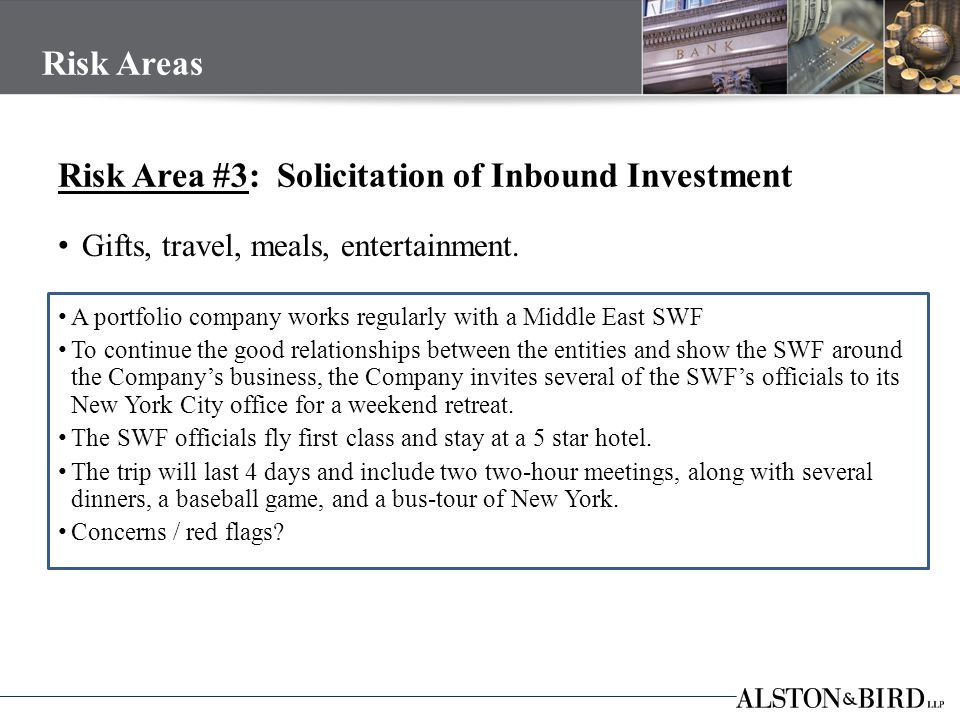 Risk Area #3: Solicitation of Inbound Investment Gifts, travel, meals, entertainment.
