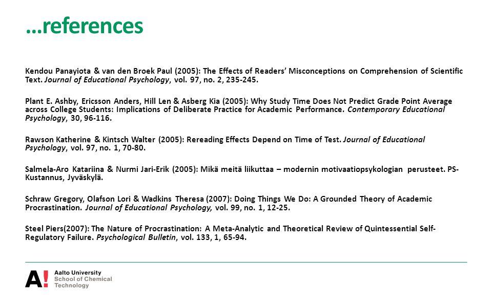 …references Kendou Panayiota & van den Broek Paul (2005): The Effects of Readers' Misconceptions on Comprehension of Scientific Text. Journal of Educa
