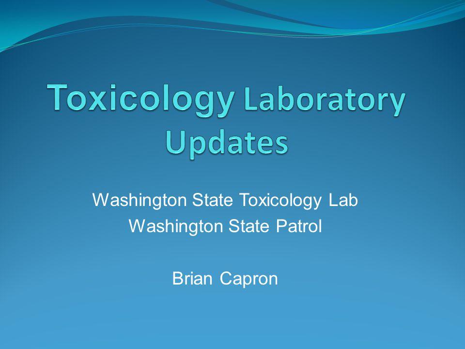 Washington State Toxicology Lab Washington State Patrol Brian Capron