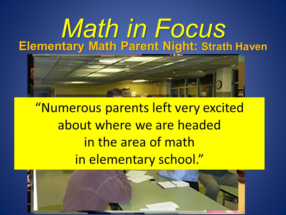 "Math in Focus Elementary Math Parent Night: Strath Haven Middle School ""Numerous parents left very excited about where we are headed in the area of ma"