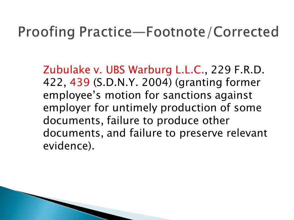 Zubulake v. UBS Warburg L.L.C., 229 F.R.D. 422, 439 (S.D.N.Y.