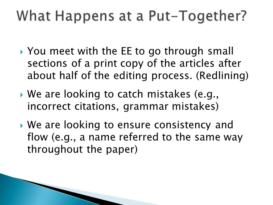  You meet with the EE to go through small sections of a print copy of the articles after about half of the editing process.
