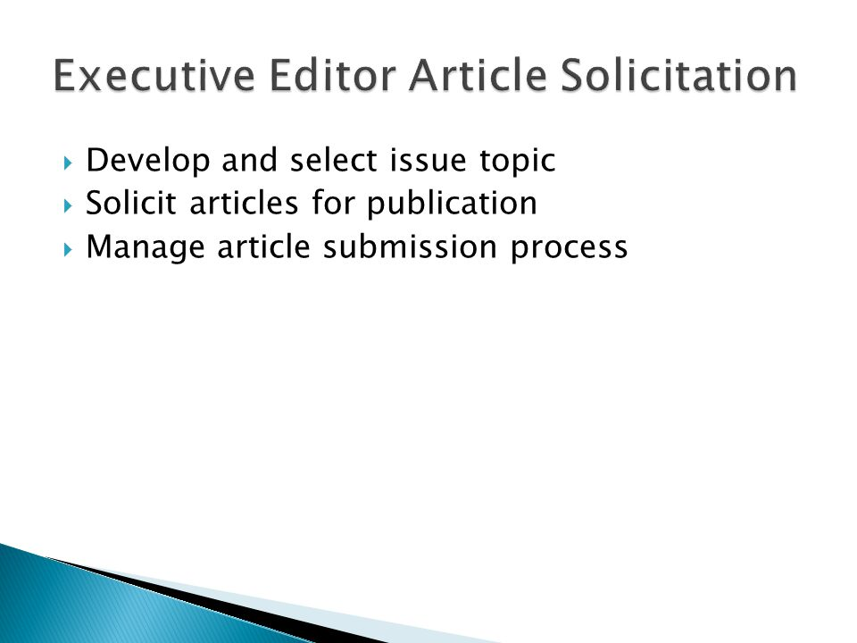  Develop and select issue topic  Solicit articles for publication  Manage article submission process