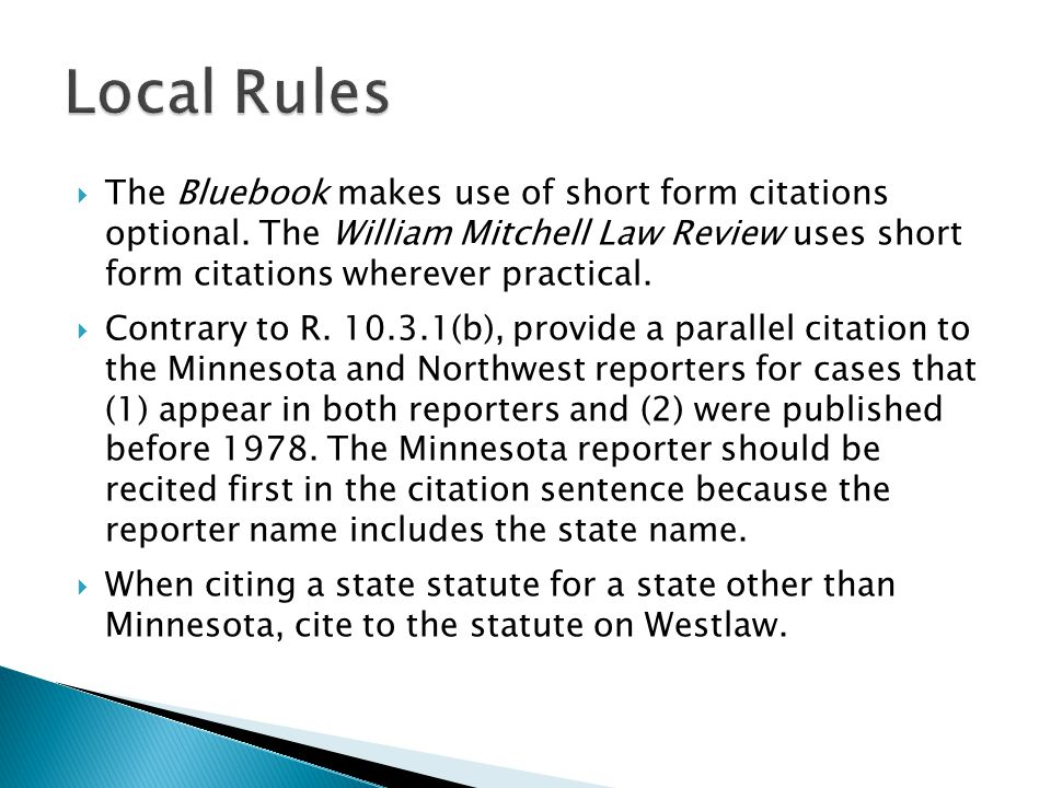  The Bluebook makes use of short form citations optional.