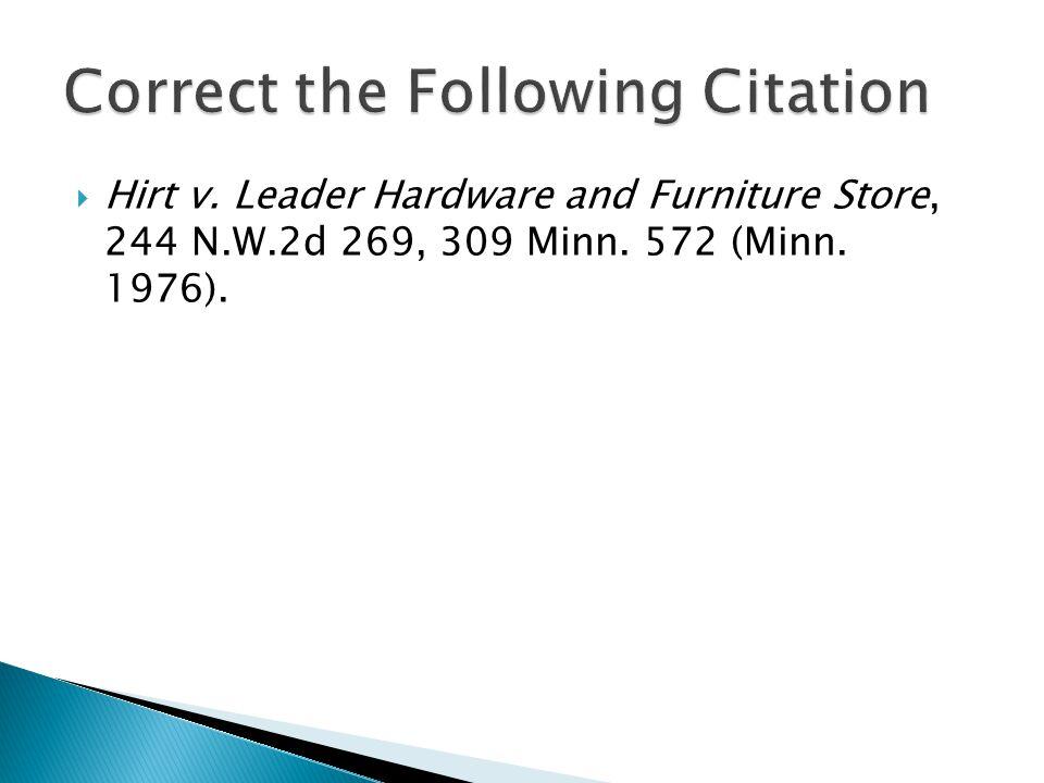  Hirt v. Leader Hardware and Furniture Store, 244 N.W.2d 269, 309 Minn. 572 (Minn. 1976).