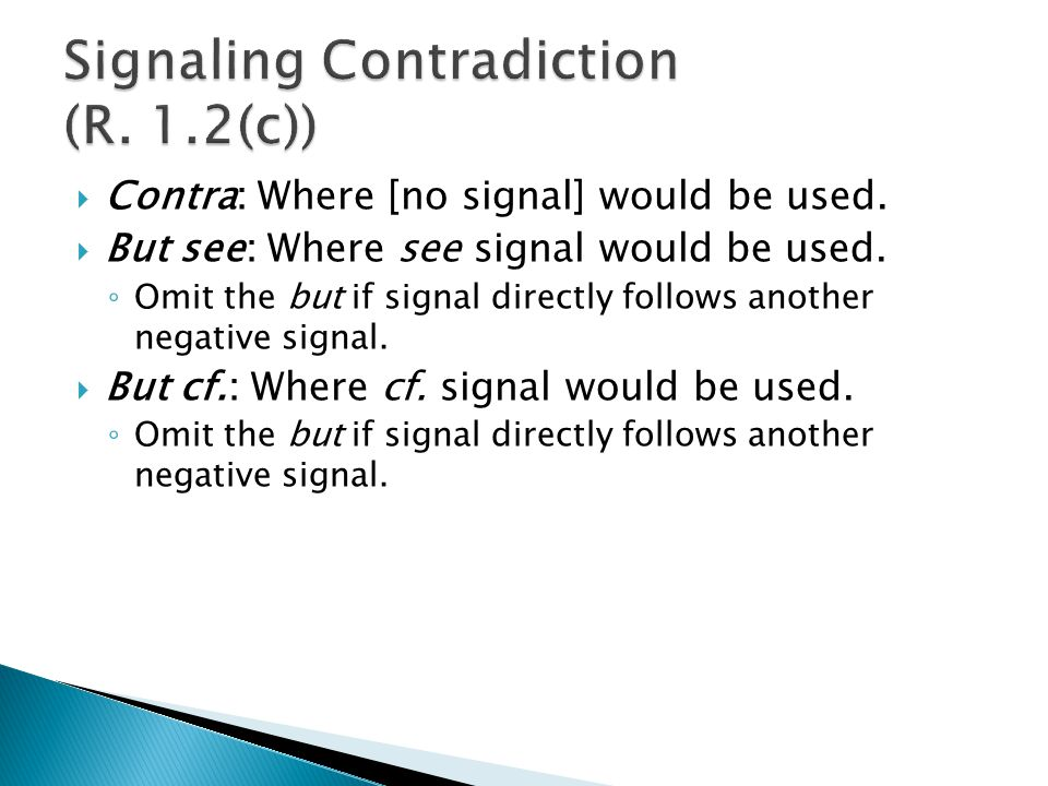  Contra: Where [no signal] would be used.  But see: Where see signal would be used.