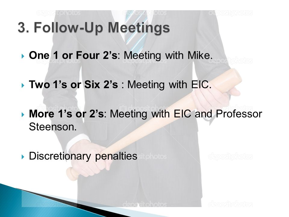  One 1 or Four 2's: Meeting with Mike.  Two 1's or Six 2's : Meeting with EIC.