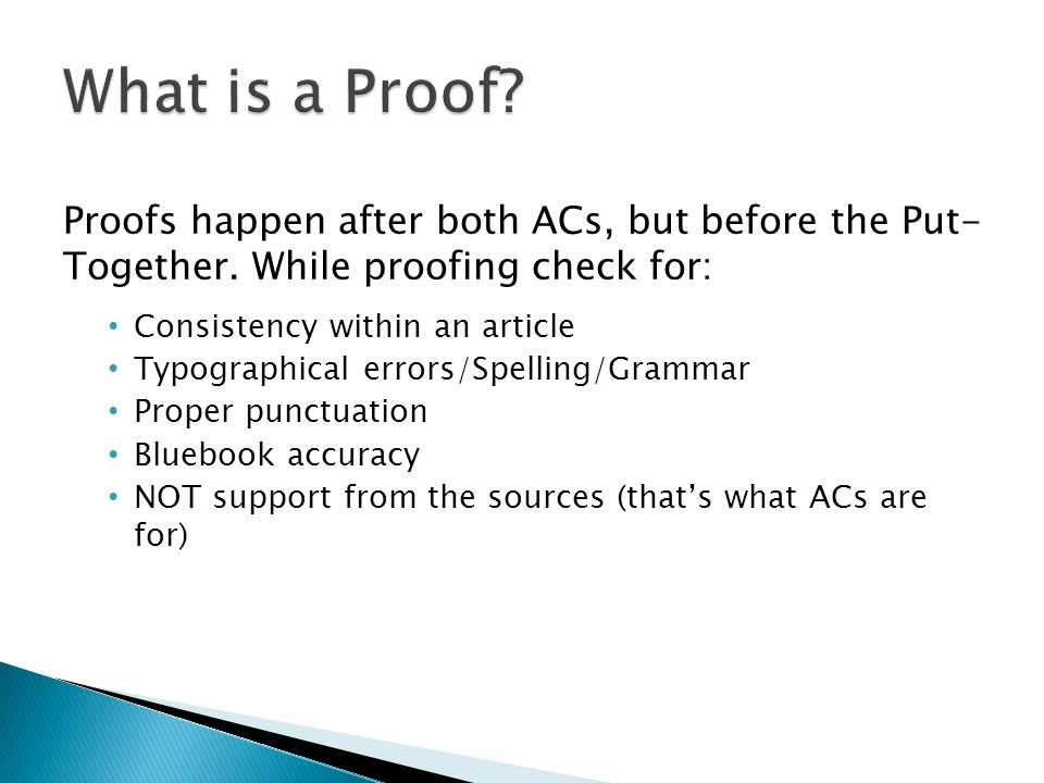 Proofs happen after both ACs, but before the Put- Together.