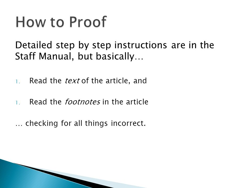 Detailed step by step instructions are in the Staff Manual, but basically… 1.