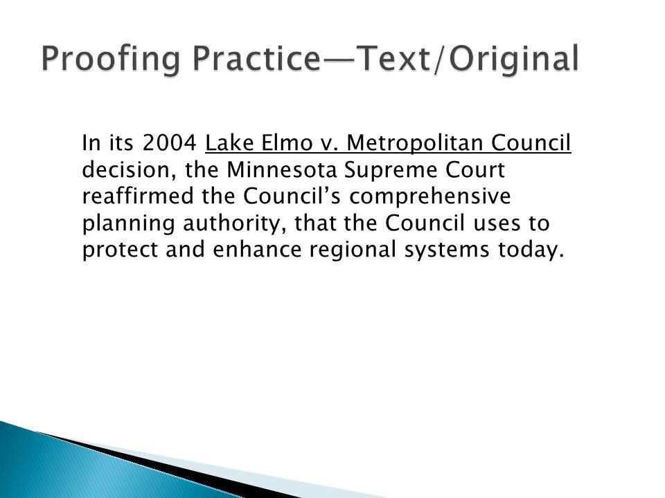 In its 2004 Lake Elmo v.