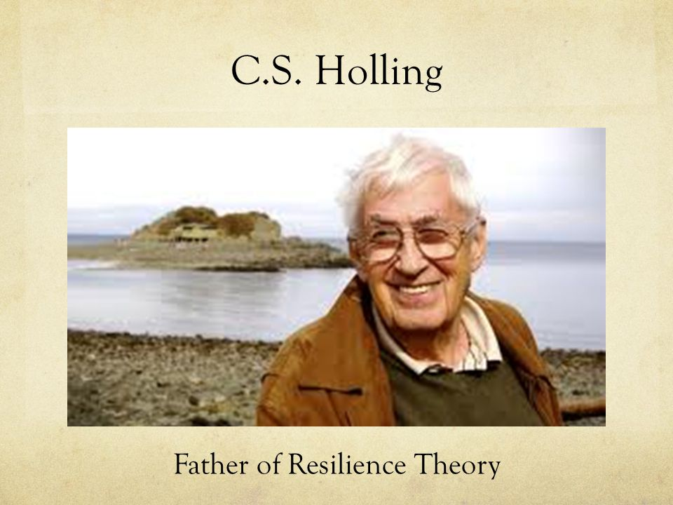 C.S. Holling Father of Resilience Theory