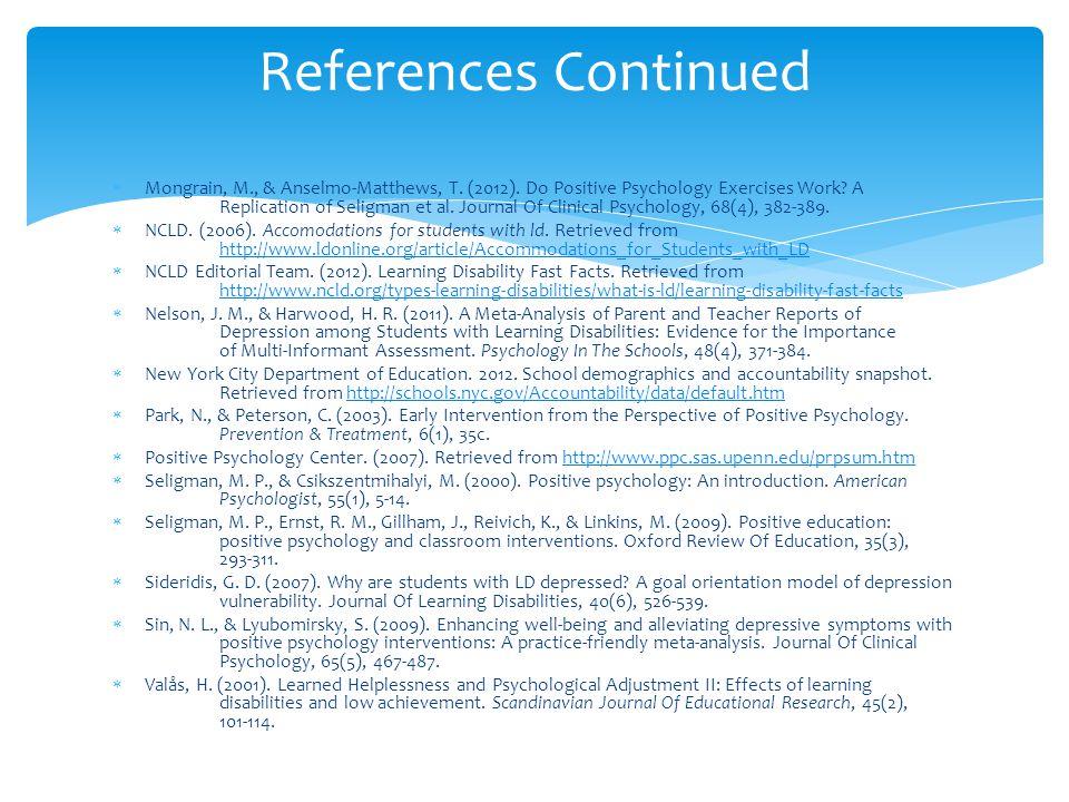  Mongrain, M., & Anselmo-Matthews, T. (2012). Do Positive Psychology Exercises Work? A Replication of Seligman et al. Journal Of Clinical Psychology,