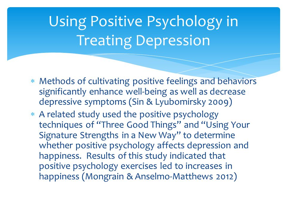  Research has indicated that skills that increase resilience, positive emotion, engagement, and meaning should be taught to children in the academic setting (Seligman et al 2009)  Positive feedback and public posting of student accomplishments are just two of the many ways to promote a positive psychological environment (Jenson et al.