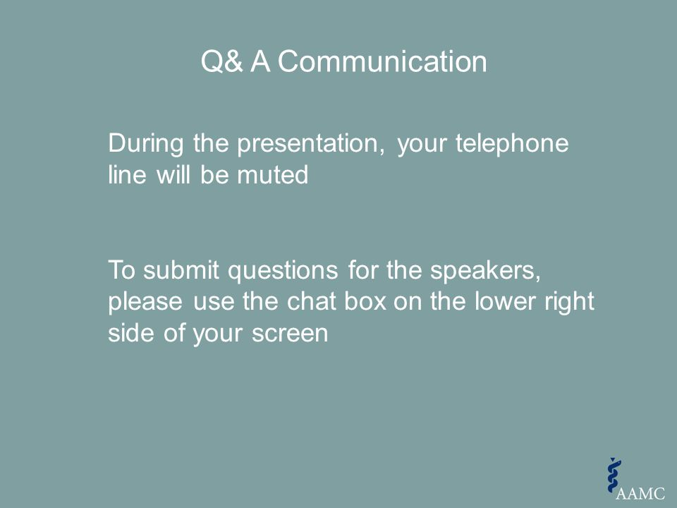 During the presentation, your telephone line will be muted To submit questions for the speakers, please use the chat box on the lower right side of yo